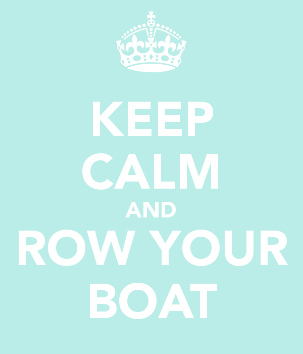 keep-calm-and-row-your-boat